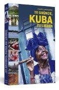 111 Gründe, Kuba zu lieben - Klaus D. Leciejewski