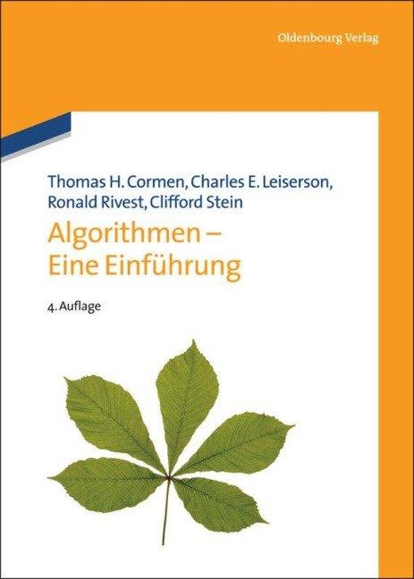 Algorithmen - Eine Einführung - Thomas H. Cormen, Charles E. Leiserson, Ronald Rivest, Clifford Stein
