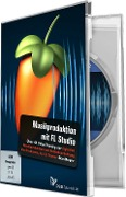 Musikproduktion mit FL Studio - Anna Demianenko, Andreas Fülscher, Christian Haasz, Thure Kjer, Ben Meyer