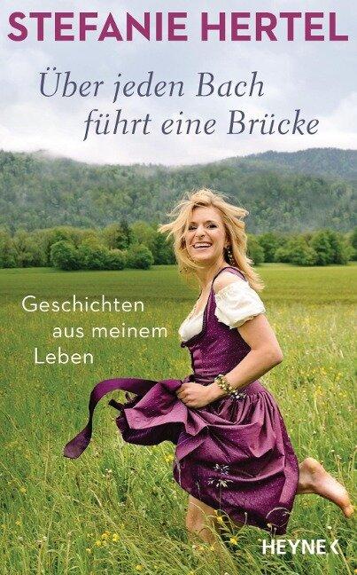 Über jeden Bach führt eine Brücke - Stefanie Hertel, Peter Käfferlein, Olaf Köhne