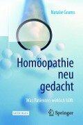 Homöopathie neu gedacht - Natalie Grams