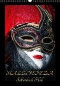 Venezianische Masken HALLia VENEZia Schwäbisch Hall (Wandkalender 2018 DIN A3 hoch) Dieser erfolgreiche Kalender wurde dieses Jahr mit gleichen Bildern und aktualisiertem Kalendarium wiederveröffentlicht. - Gerd P. Herm