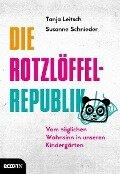 Die Rotzlöffel-Republik - Tanja Leitsch, Susanne Schnieder, Carsten Tergast