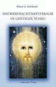 Das Weihnachtsmysterium in geistiger Schau - Flower A. Newhouse