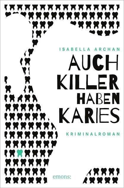 Auch Killer haben Karies - Isabella Archan
