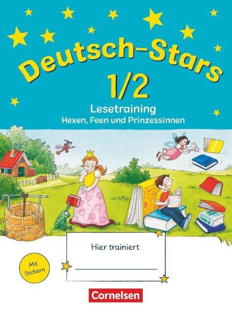 Deutsch-Stars 1./2. Schuljahr. Lesetraining Hexen, Feen und Prinzessinnen - Ursula Kuester, Cornelia Scholtes, Annette Webersberger
