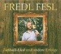Fuáball-Lied & andere Erfolge - Fredl Fesl
