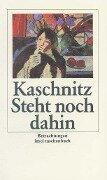 Steht noch dahin - Marie Luise Kaschnitz