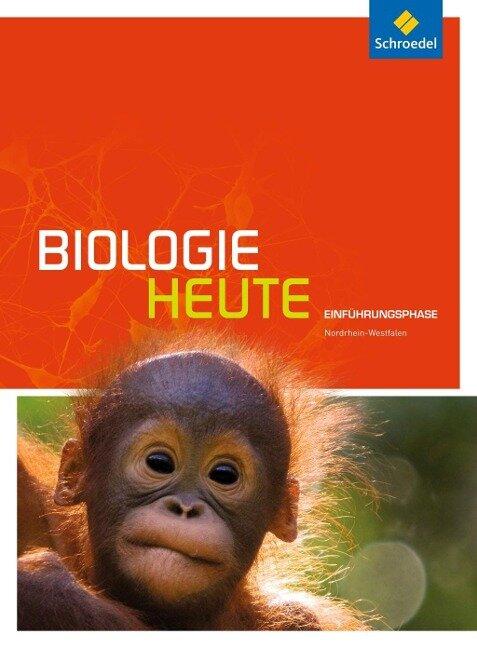 Biologie heute. Einführungsphase: Schülerband. Nordrhein-Westfalen -