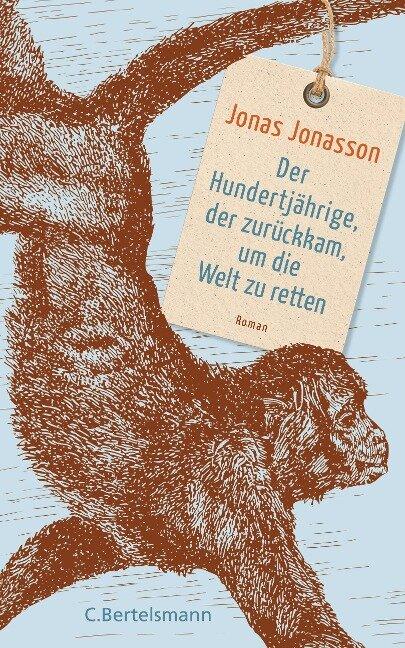 Der Hundertjährige, der zurückkam, um die Welt zu retten - Jonas Jonasson