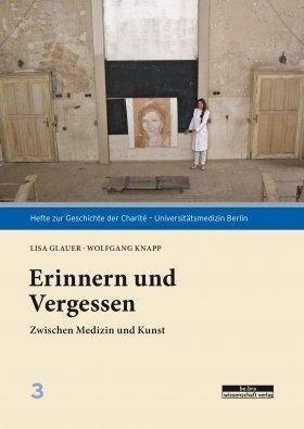 Erinnern und Vergessen - Wolfgang Knapp, Lisa Glauer