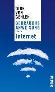 Gebrauchsanweisung für das Internet - Dirk von Gehlen