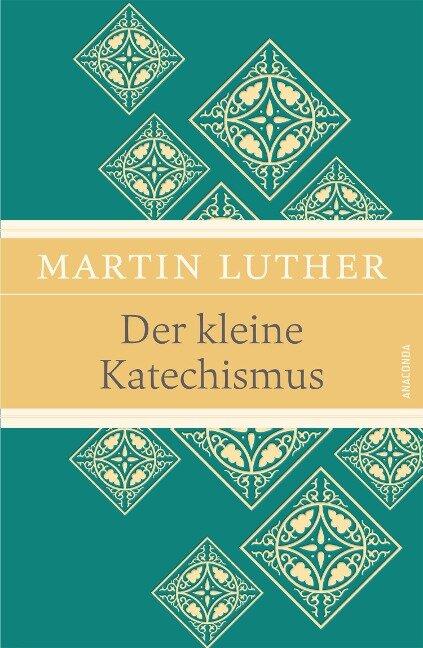 Der kleine Katechismus (Leinen-Ausgabe mit Banderole) - Martin Luther
