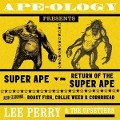 Ape-Ology Presents Super Ape vs. Return Of... - Lee & The Upsetters Perry