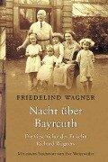Nacht über Bayreuth - Friedelind Wagner