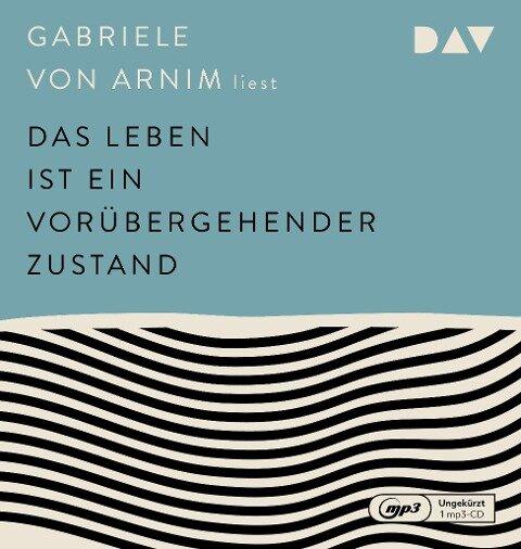 Das Leben ist ein vorübergehender Zustand - Gabriele von Arnim