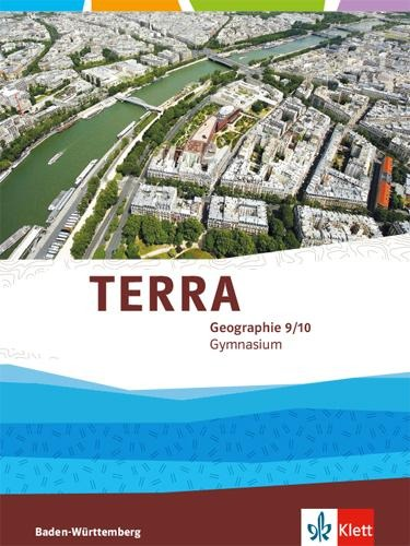 TERRA Geographie 9/10. Ausgabe Baden-Württemberg Gymnasium. Schülerbuch Klasse 9/10 -