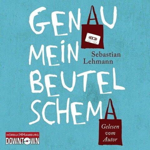 Genau mein Beutelschema - Sebastian Lehmann