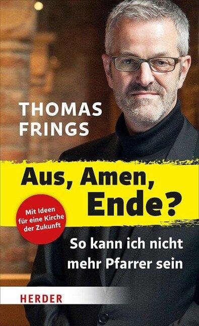 Aus, Amen, Ende? - Thomas Frings