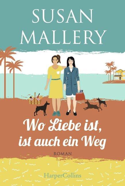 Wo Liebe ist, ist auch ein Weg - Susan Mallery