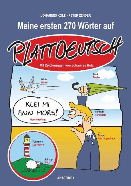 Meine ersten 270 Wörter auf Plattdeutsch - Johannes Kolz, Peter Zender