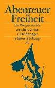 Abenteuer Freiheit - Carlo Strenger