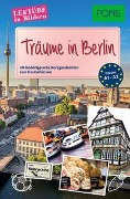 PONS Lektüre in Bildern - Träume in Berlin -