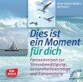 Dies ist ein Moment für dich - Anne-Katrin Müller, Ralf Kiwit