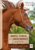 Angst, Stress und Unsicherheit beim Pferd - Christine Dosdall, Kathrin Wycisk, Viviane Theby