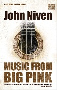 Music from Big Pink - John Niven