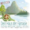 Dein Haus der Fantasie 2 - Geschichten zum Entspannen, Einschlafen und Träumen - Tobias Diakow