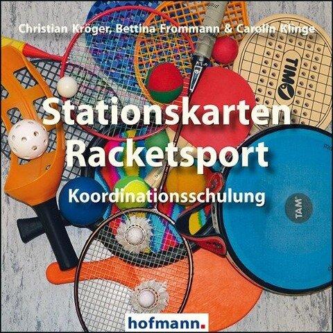 Stationskarten Racketsport - Christian Kröger, Bettina Frommann, Carolin Klinge