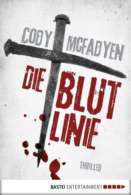 Die Blutlinie - Cody McFadyen