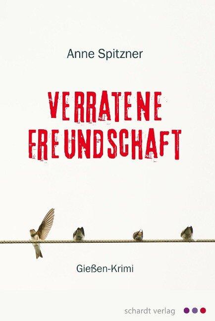 Verratene Freundschaft: Hessen-Krimi - Anne Spitzner