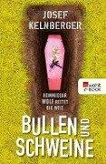Bullen und Schweine - Josef Kelnberger
