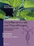 Traditionelle Heilpflanzenkunde und Phytotherapie - Olaf Rippe, Margret Madejsky