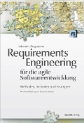 Requirements Engineering für die agile Softwareentwicklung - Johannes Bergsmann