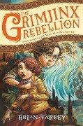 The Grimjinx Rebellion - Brian Farrey