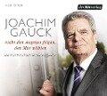 Nicht den Ängsten folgen, den Mut wählen - Joachim Gauck