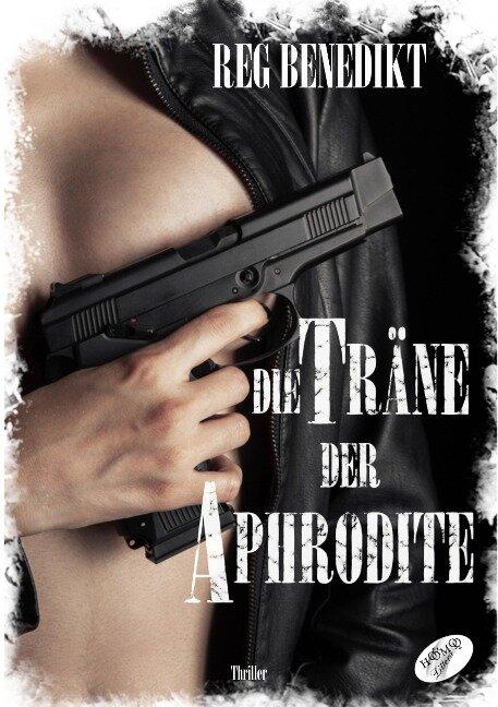 Die Träne der Aphrodite - Reg Benedikt