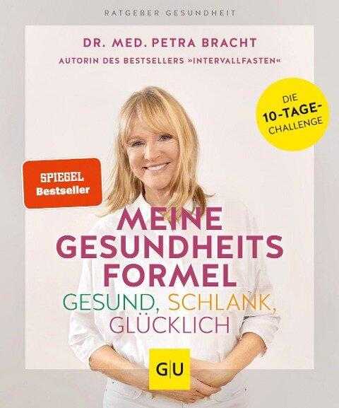 Meine Gesundheitsformel - Gesund, schlank, glücklich - Petra Bracht