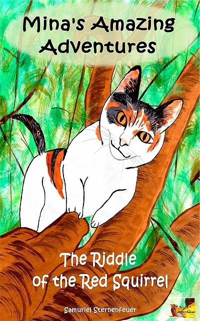 Mina's Amazing Adventures - The Riddle of the Red Squirrel - Samuriel Sternenfeuer