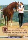 Gymnastizierende Arbeit an der Hand - Oliver Hilberger