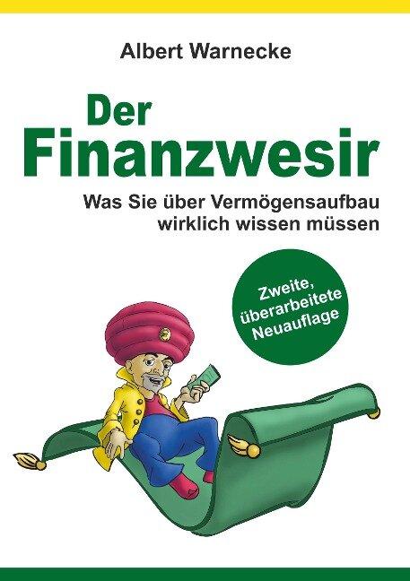 Der Finanzwesir 2.0 - Was Sie über Vermögensaufbau wirklich wissen müssen. Intelligent Geld anlegen und finanzielle Freiheit erlangen mit ETF und Index-Fonds - Albert Warnecke