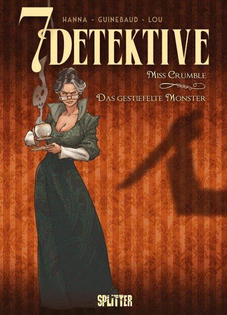 7 Detektive: Miss Crumble - das gestiefelte Monster - Herik Hanna