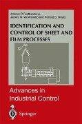 Identification and Control of Sheet and Film Processes - Richard D. Braatz, Andrew P. Featherstone, Jeremy G. Vanantwerp