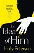The Idea of Him - Holly Peterson