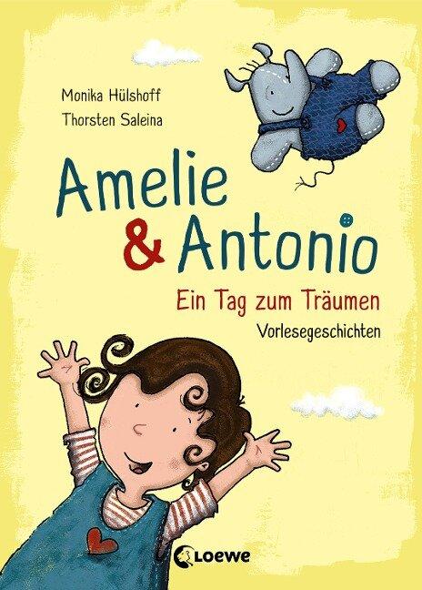 Amelie & Antonio - Ein Tag zum Träumen - Monika Hülshoff
