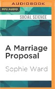 MARRIAGE PROPOSAL M - Sophie Ward