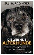 Die Weisheit alter Hunde - Elli H. Radinger